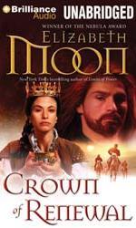 Paladin's Legacy (Book 5/5) - Crown of Renewal (May '14) - Elizabeth Moon