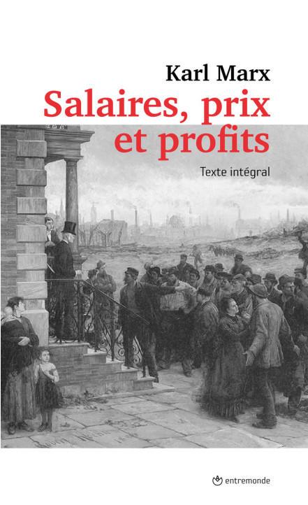 Salaires, prix et profits - Karl Marx