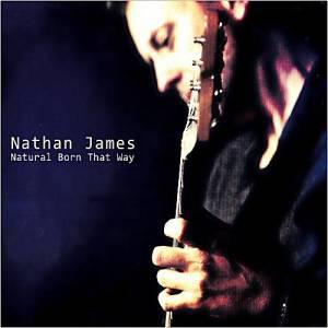 Nathan James - Natural Born That Way