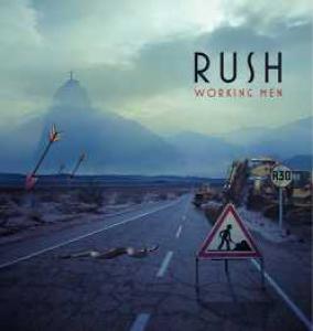 Rush - Working Men (2013)